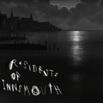 "Into the Depths with the ""Residents of Innsmouth"" - A Review"