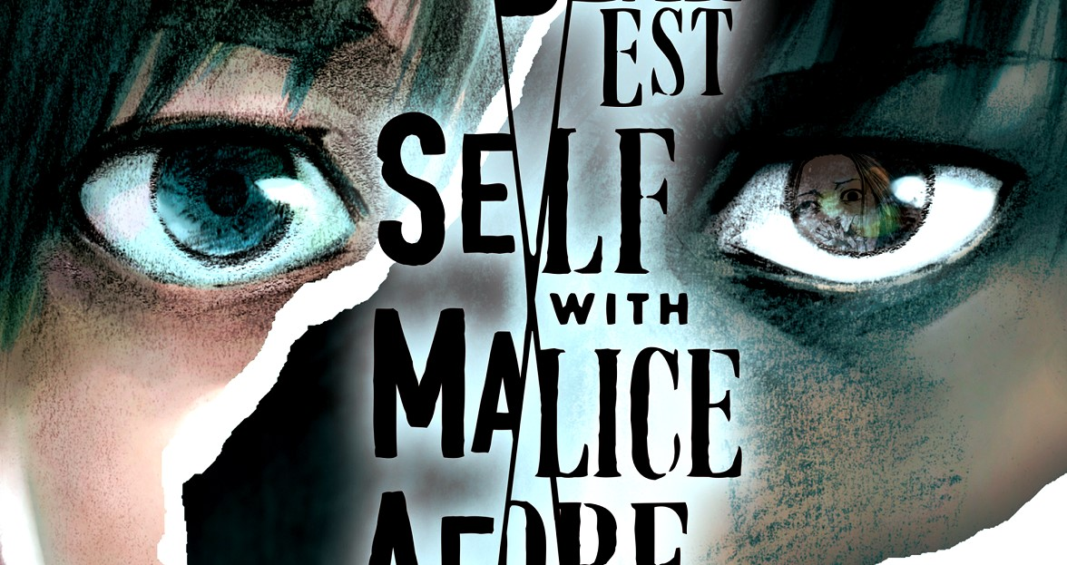 My Deaerst Self With Malice afterthought
