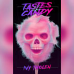 Tastes Like Candy (2020) Book Review: A Bloody Tongue-in-Cheek Slasher Novel