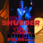 Etheria Film Festival 2021 - Breaking Down and Rating The Shudder Short Film Fest