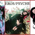 Eros/Psyche Comic Review: Queer Love Meets Dark Fantasy Horror